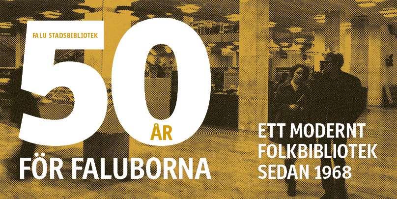 Texten 50 åt för Faluborna mot en gultonad interiörbild av stadsbiblioteket